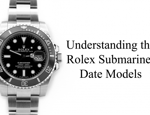 Understanding the Rolex Submariner Date Models